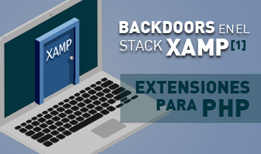 Backdoors en el stack XAMP: extensiones PHP