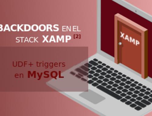 Backdoors en el stack XAMP (parte II): UDF en MySQL